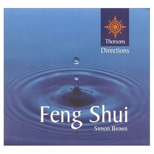 Feng Shui (Thorsons First Directions) by Simon Brown (16-Oct-2000) Hardcover