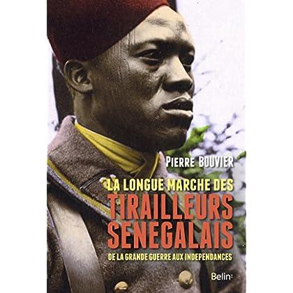 La longue marche des tirailleurs sénégalais: de la Grande Guerre aux indépendances (Histoire)