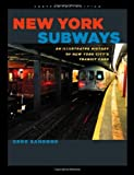 New York Subways: An Illustrated History of New York City's Transit Cars: Centennial Edition