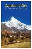 Zanskar to Ziro: No Stilettos in the Himalayas