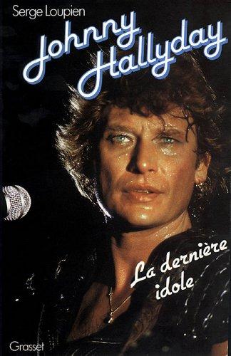 Johnny Hallyday : La dernière idole (Littérature...