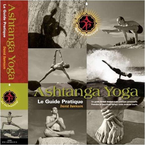 Ashtanga Yoga - Le Guide Pratique