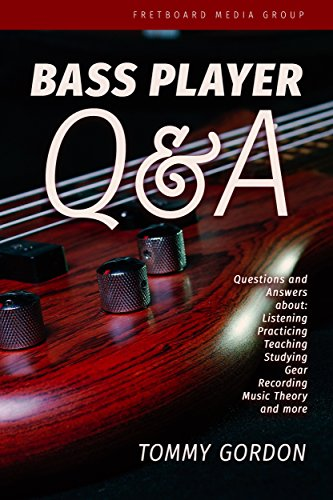 BASS PLAYER Q&A: Questions and Answers about Listening, Practicing, Teaching, Studying, Gear, Recording, Music Theory, and More (English Edition) (Jazz-fusion-gitarre)