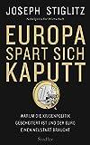 Europa spart sich kaputt: Warum die Krisenpolitik gescheitert ist und der Euro einen Neustart braucht