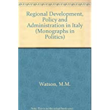Regional Development, Policy and Administration in Italy (Monographs in Politics)