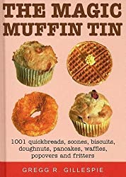 The Magic Muffin Tin by Gregg R. Gillespie (2005-09-30)