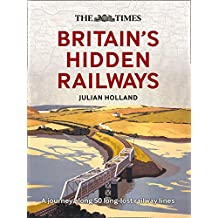 The Times Britain's Hidden Railways