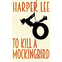 To Kill A Mockingbird by Harper Lee (2015-06-04)