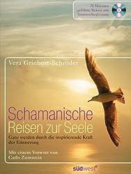 Schamanische Reisen zur Seele: Ganz werden durch die inspirierende Kraft der Erinnerung. CD mit geführten Reisen mit Trommelbegleitung