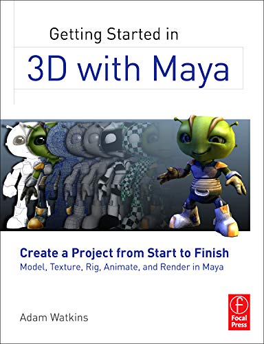 Getting Started in 3D with Maya: Create a Project from Start to Finish―Model, Texture, Rig, Animate, and Render in Maya por Adam Watkins