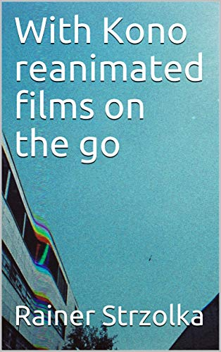 With Kono reanimated films on the go (English Edition) eBook ...