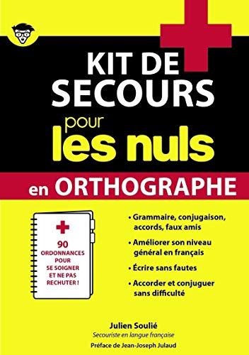 Kit de secours pour les Nuls en orthographe par Julien SOULIE