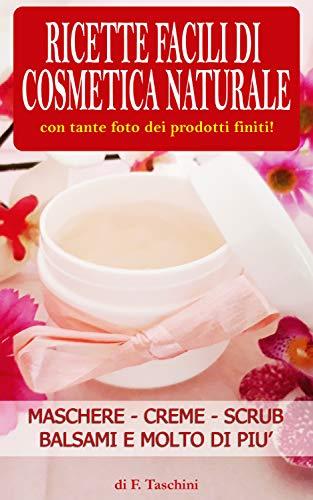 Ricette facili di Cosmetica Naturale (Italian Edition)