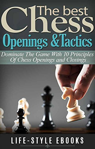 CHESS: The Best CHESS Openings &Tactics - Dominate The Game With 10 Principles Of Chess Openings and Closings: (chess, chess openings, chess tactics, checkers, ... checkmate, chess strategy) Descargar PDF Gratis