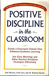 Positive Discipline in the Classroom, Revised and Expanded 2nd Edition by Jane Nelsen Ed.D. (1997-08-06)