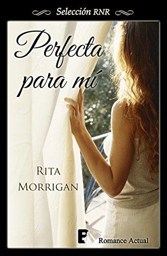 Perfecta para mí por Rita Morrigan