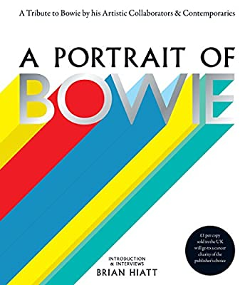 A Portrait of Bowie: A tribute to Bowie by his artistic collaborators and contemporaries