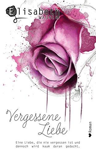 Vergessene Liebe: Liebesroman
