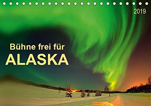 Bühne frei für - Alaska (Tischkalender 2019 DIN A5 quer): Im US-Bundesstaat Alaska ist einfach alles groß, faszinierend und unbeschreiblich. (Monatskalender, 14 Seiten ) (CALVENDO Natur)