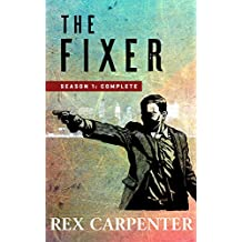 The Fixer, Season 1: Complete: (A JC Bannister Serial Thriller) (English Edition)