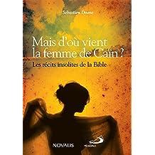 Mais d'où vient la femme de Caïn ?: Les récits insolites de la Bible