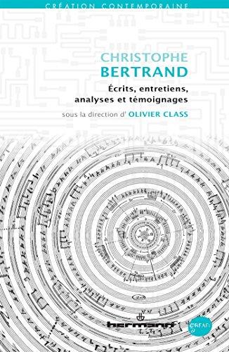 Christophe Bertrand: Écrits, entretiens...