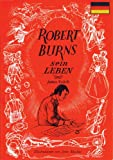 Robert Burns Sein Leiben - James Veitch, John Mackay, Burns Federation