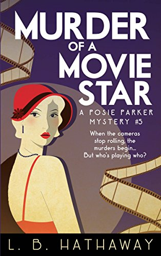 Murder of a Movie Star: A Posie Parker Mystery (The Posie Parker Mystery Series Book 5) (English Edition)