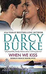 [When We Kiss : Ribbon Ridge Book Five] (By (author) Darcy Burke) [published: February, 2016]