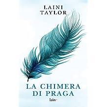 La chimera di Praga (La saga della Chimera di Praga Vol. 1) (Italian Edition)