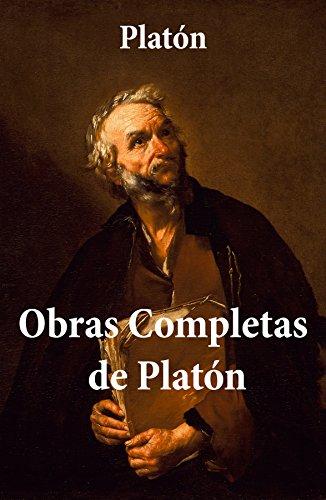 Obras Completas de Platón: Apología de Sócrates, Critón, Primer Alcibíades, Cármides,Laques, Epílogo de Patricio de Azcárate... por Platón