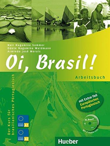 Oi, Brasil!: Der Kurs für brasilianisches Portugiesisch / Arbeitsbuch mit 2 Audio-CDs (Oi, Brasil! aktuell)