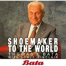 Bata: Shoemaker to the world