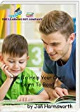 How To Help Your Child Learn To Read: How To Help Your Child Learn To Read