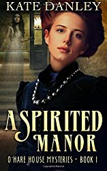 A Spirited Manor: Volume 1 (O'Hare House Mysteries) by Kate Danley (2013-06-09)