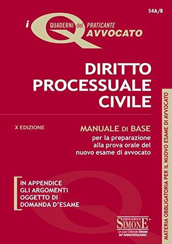 Diritto processuale civile. Manuale di base per la preparazione alla prova orale del nuovo esame di avvocato