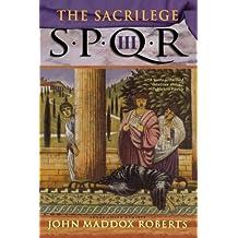 The Sacrilege (SPQR III) by John Maddox Roberts (1999-10-13)