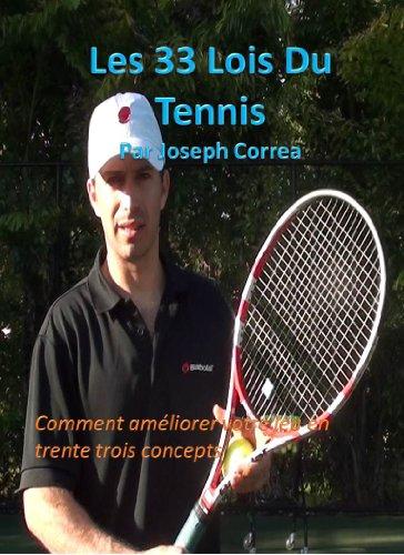 Couverture du livre Les 33 Lois Du Tennis: Comment Amliorer Votre Jeu en Trente Trois Concepts (The 33 Laws of Tennis t. 2)