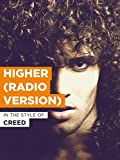Higher (Radio Version) im Stil von