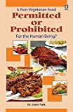 Is Non Vegetarian Food Permited or Prohibited for the Human Beings