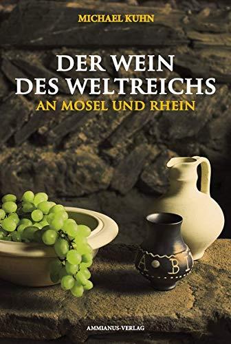 Der Wein des Weltreichs - An Mosel und Rhein Rhein Wein