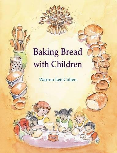 Baking Bread with Children (Crafts and family Activities) por Lee Cohen