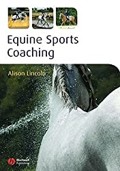 Equine Sports Coaching by Alison Lincoln (2008-06-06)