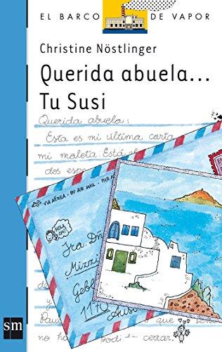 Querida abuela... Tu Susi (Barco de Vapor Azul) por Christine Nöstlinger