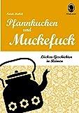 Lücken-Geschichten in Reimen: Pfannkuchen und Muckefuck - Natali Mallek