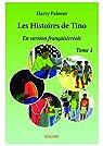 Les Histoires de Tino, tome 1 : En version française/créole par Palmier