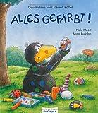 Geschichten vom kleinen Raben: Alles gefärbt!