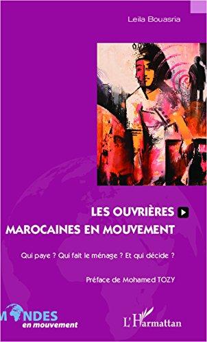 Les ouvrières marocaines en mouvement: Qui paye ? Qui fait le ménage ? Et qui décide ?