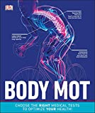 Body MOT: Choose the Right Medical Tests to Optimize Your Health (English Edition)