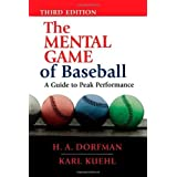 The Mental Game of Baseball: A Guide to Peak Performance by Dorfman, H. A., Kuehl, Karl (2002) Paperback
